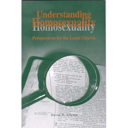 Understanding Homosexuality: Perspectives for the Local Church