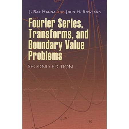 Fourier Series, Transforms, and Boundary Value