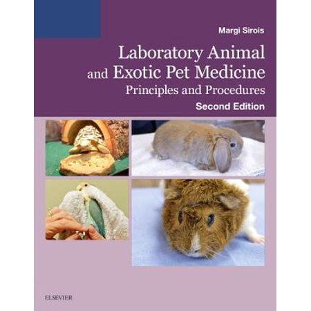 Laboratory Animal and Exotic Pet Medicine : Principles and Procedures
