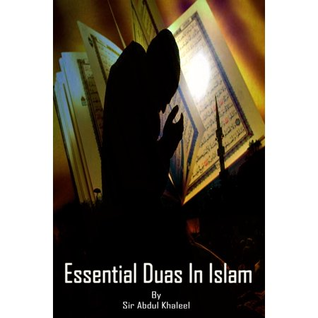 Essential Duas In Islam - eBook (The Best Dua In Islam)