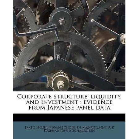Corporate Structure  Liquidity  And Investment  Evidence From Japanese Panel Data
