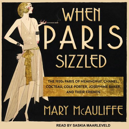 When Paris Sizzled: The 1920s Paris of Hemingway, Chanel, Cocteau, Cole Porter, Josephine Baker, and Their Friends (Audiobook) Josephine Baker Famous