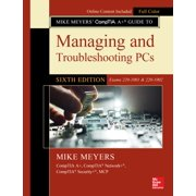 Mike Meyers' CompTIA A+ Guide to Managing and Troubleshooting PCs, Sixth Edition (Exams 220-1001 & 220-1002) - eBook