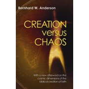 Creation Versus Chaos : The Reinterpretation of Mythical Symbolism in the Bible