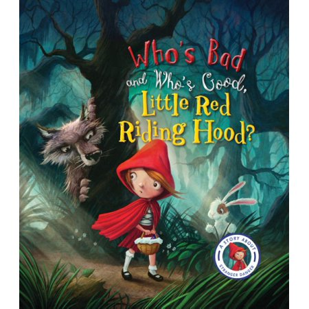 Fairytales Gone Wrong: Who's Bad and Who's Good, Little Red Riding Hood? : A Story About Stranger Danger - Prince Fairytale