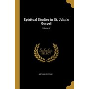Spiritual Studies in St. John's Gospel; Volume V