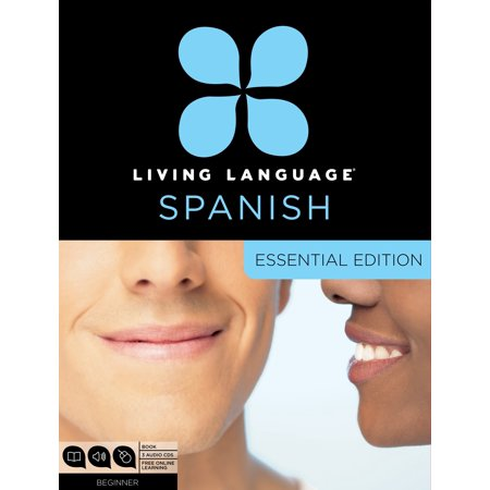 Living Language Spanish, Essential Edition : Beginner course, including coursebook, 3 audio CDs, and free online