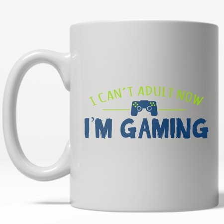 I Can't Adult I'm Gaming Mug Funny Video Games Hobby Coffee Cup-11oz