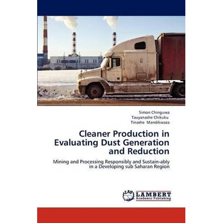 Cleaner Production In Evaluating Dust Generation And Reduction