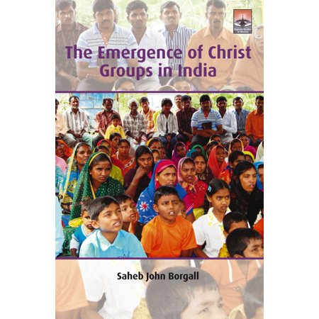 The Emergence of Christ Groups in India - eBook