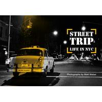 Street Trip. Life in NYC: Photographs by Matt Weber (Hardcover)