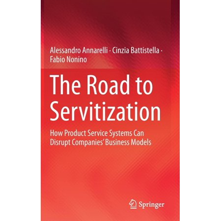 Product Service System (The Road to Servitization : How Product Service Systems Can Disrupt Companies' Business)