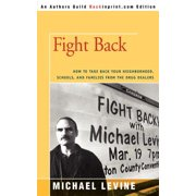 Fight Back : How to Take Back Your Neighborhood, Schools, and Families from the Drug Dealers