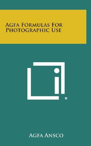 Agfa Formulas for Photographic Use by Literary Licensing, LLC