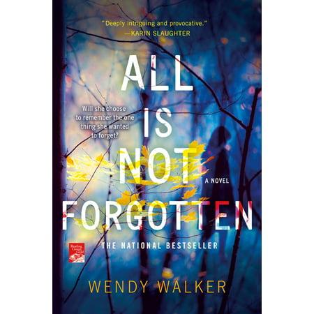 All Is Not Forgotten : A Novel (The King Has Gone But Not Forgotten)