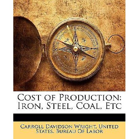 Cost of Production: Iron, Steel, Coal, Etc - image 1 of 1