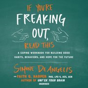 If You're Freaking Out, Read This - Audiobook