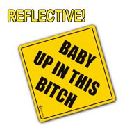 Zone Tech Reflective Baby Up in This Bitch Funny Bumper Decal Magnet Humorous Baby HEADTURNER!
