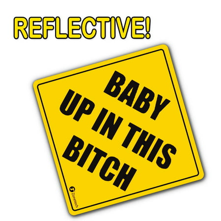 Reflective Auto Decals - Zone Tech Reflective Baby Up in This Bitch Funny Bumper Decal Magnet Humorous Baby HEADTURNER!