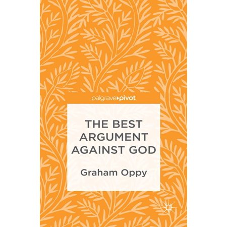 The Best Argument against God - eBook (Best Argument Against Global Warming)