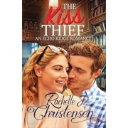 Echo Ridge Romance: The Kiss Thief: An Echo Ridge Romance #2 (Paperback)