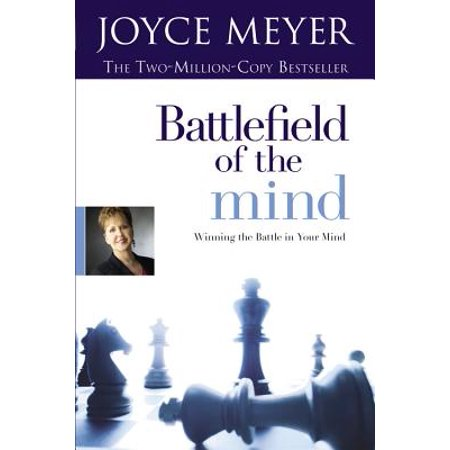 Battlefield of the Mind : Winning the Battle in Your