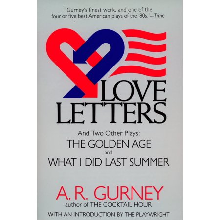 Love Letters and Two Other Plays : The Golden Age, What I Did Last