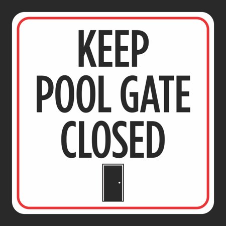 Keep Pool Gate Closed Picture Print Red White Black Caution Notice Swim Swimming Pools Hot Tub Safety Signs, 12x12 ()