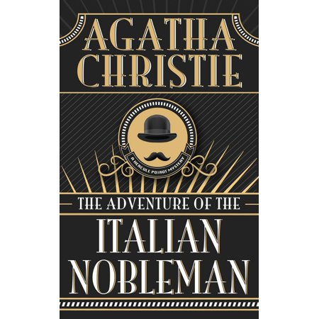 Adventure of the Italian Nobleman, The - eBook (Poirot The Adventure Of The Italian Nobleman)