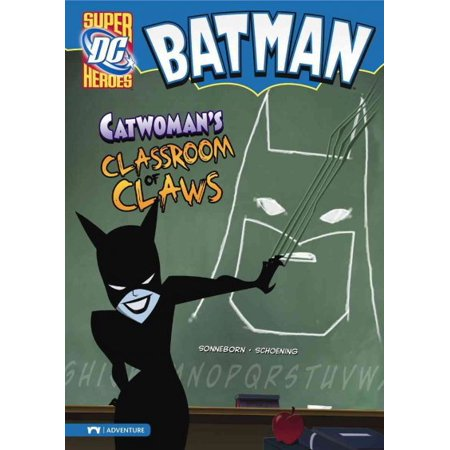 Catwoman's Classroom of Claws (DC Super Heroes (DC Super - Superhero Classroom Theme