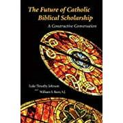 The Future of Catholic Biblical Scholarship (Paperback)