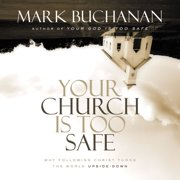 Your Church Is Too Safe - Audiobook