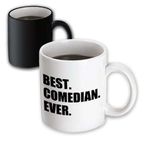 3dRose Best Comedian Ever - Stand-up and Comedy profession Gifts - black text - Magic Transforming Mug,