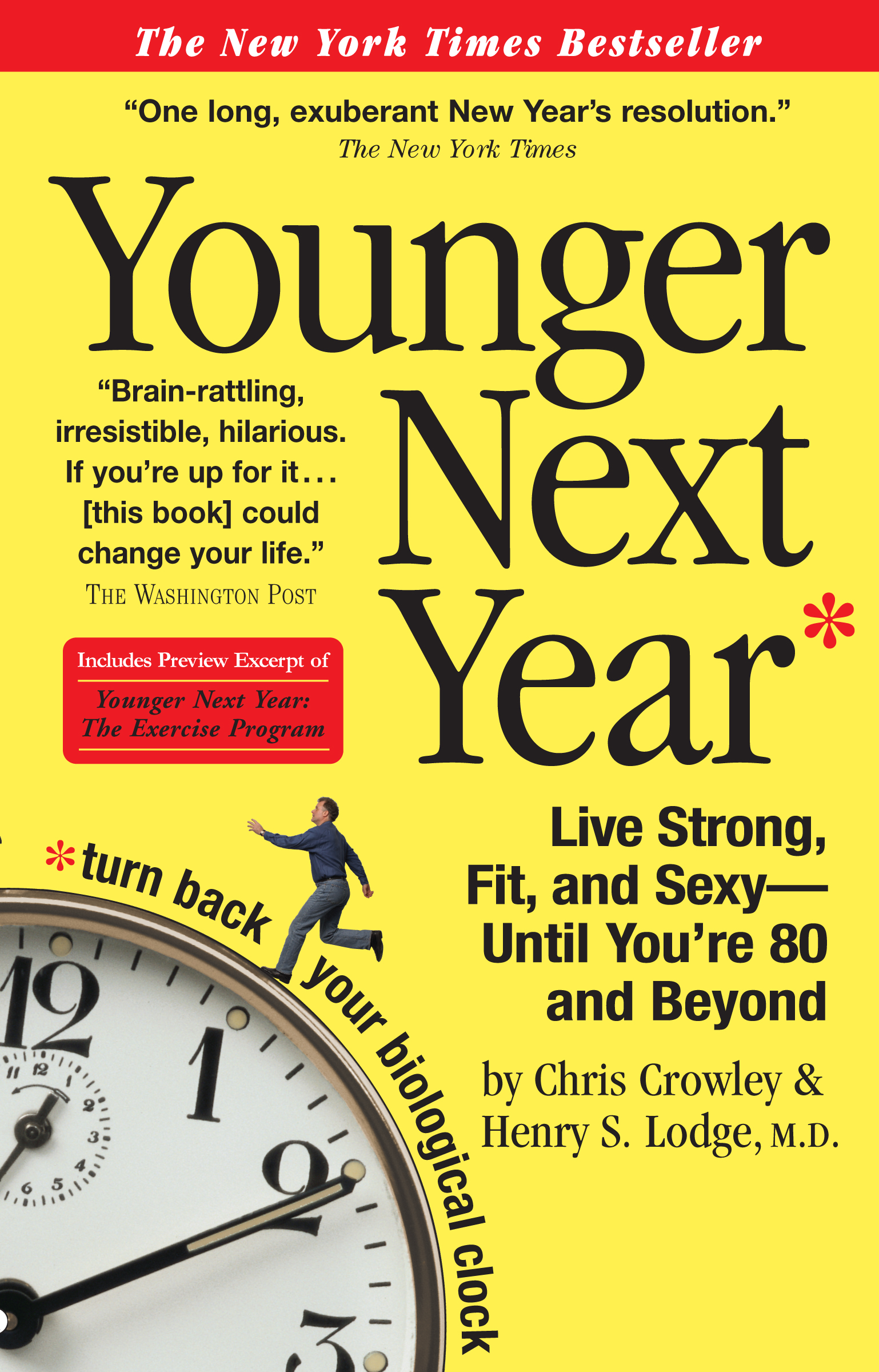 Younger Next Year : Live Strong, Fit, and Sexy - Until You're...