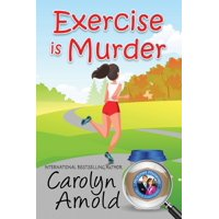 Exercise is Murder