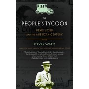 The People's Tycoon : Henry Ford and the American Century