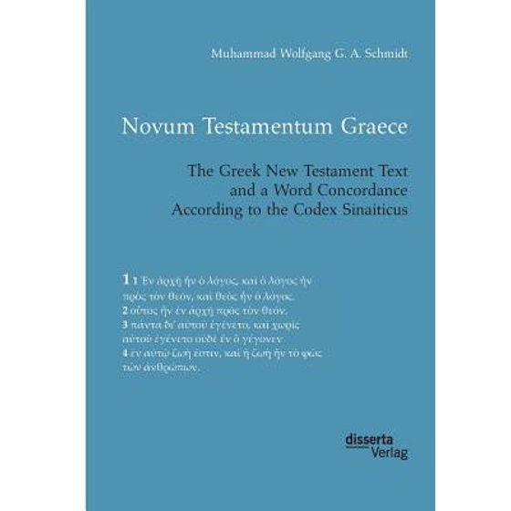 Novum Testamentum Graece  the Greek New Testament Text and a Word  Concordance According to the Codex Sinaiticus