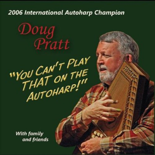 Doug Pratt You Can't Play That on the Autoharp! [CD] by
