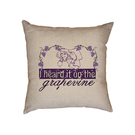 I Heard It On The Grapevine - Rumor Mill Decorative Linen Throw Cushion Pillow Case with (Grapevine Mills)