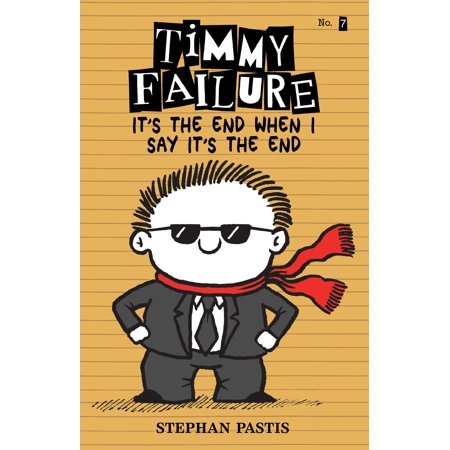 Timmy Failure: It's the End When I Say It's the End (Hardcover) for $<!---->
