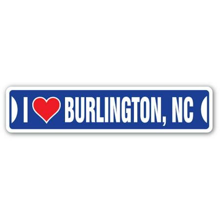 I LOVE BURLINGTON, NORTH CAROLINA Street Sign nc city state us wall road décor gift - Burlington City