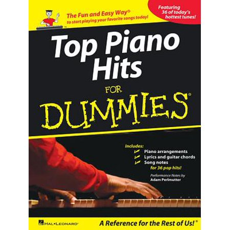 Top Piano Hits for Dummies : The Fun and Easy Way to Start Playing Your Favorite Songs Today! (Top Fun Halloween Songs)