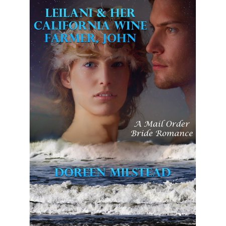 Port California Wine (Leilani & Her California Wine Farmer, John: A Mail Order Bride Romance - eBook )