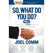 So What Do You Do?: Discovering the Genius Next Door with One Simple Question (Hardcover)