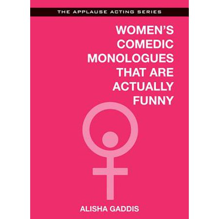 Women's Comedic Monologues That Are Actually