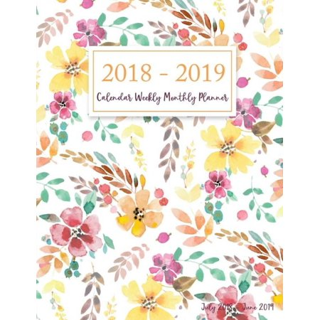 July 2018 - June 2019 Calendar Weekly Monthly Planner: Floral Watercolor, 12 Months Daily Organizer Logbook and Planner 2018-2019 / Academic Agenda Schedule, Student Homeschooling Planner (Academic Pl