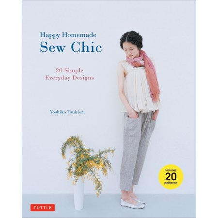 Happy Homemade: Sew Chic : 20 Simple Everyday Designs](Mothers Day Presents Homemade)