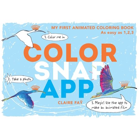 - Color, Snap, App! : My First Animated Coloring Book