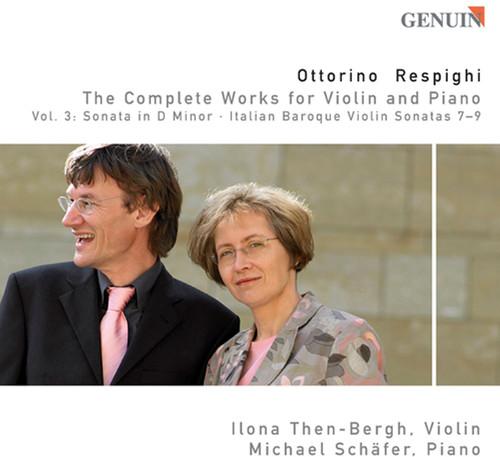 O. Respighi - Ottorino Respighi: Complete Works for Violin & Piano, Vol. 3 [CD]