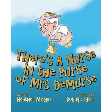 There's a Nurse in the Purse of Mrs. - Nurse Purse